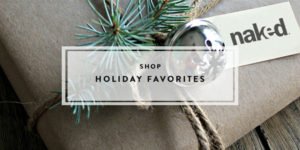 Naked Holiday Gift Guide